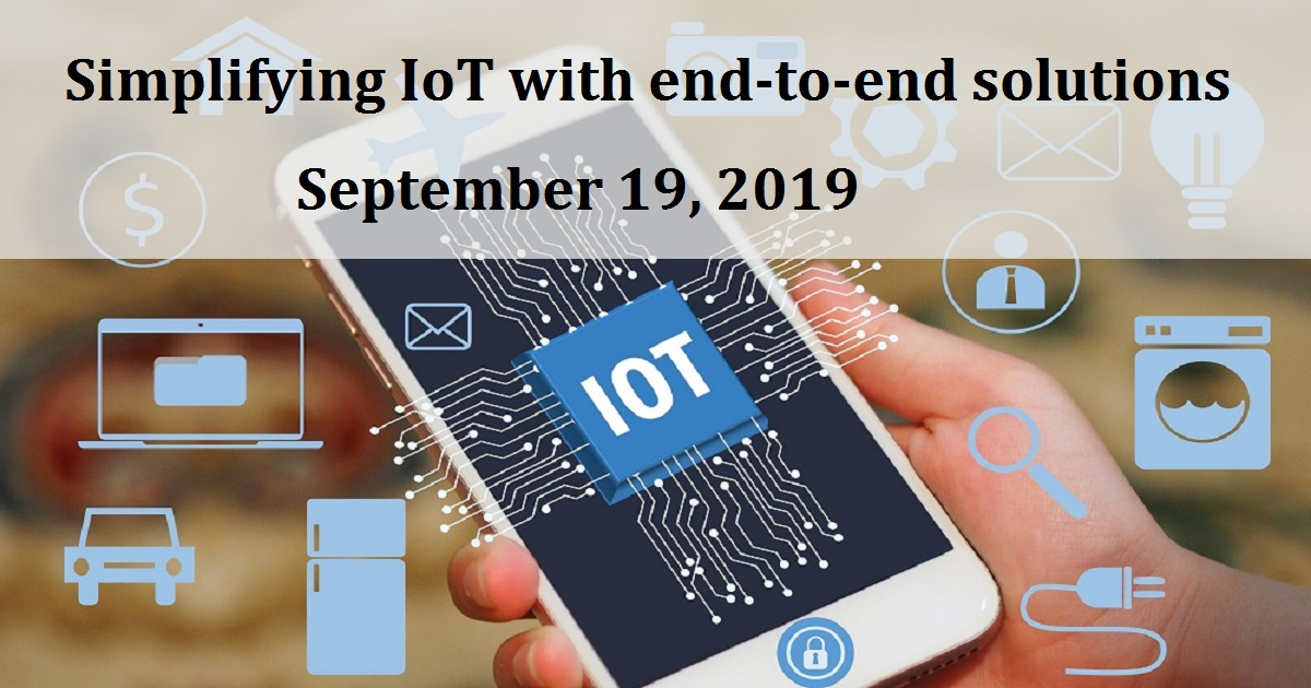 Simplifying IoT with end-to-end solutions
