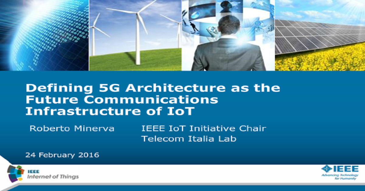 Defining 5G Architecture as the Future Communications Infrastructure of IoT