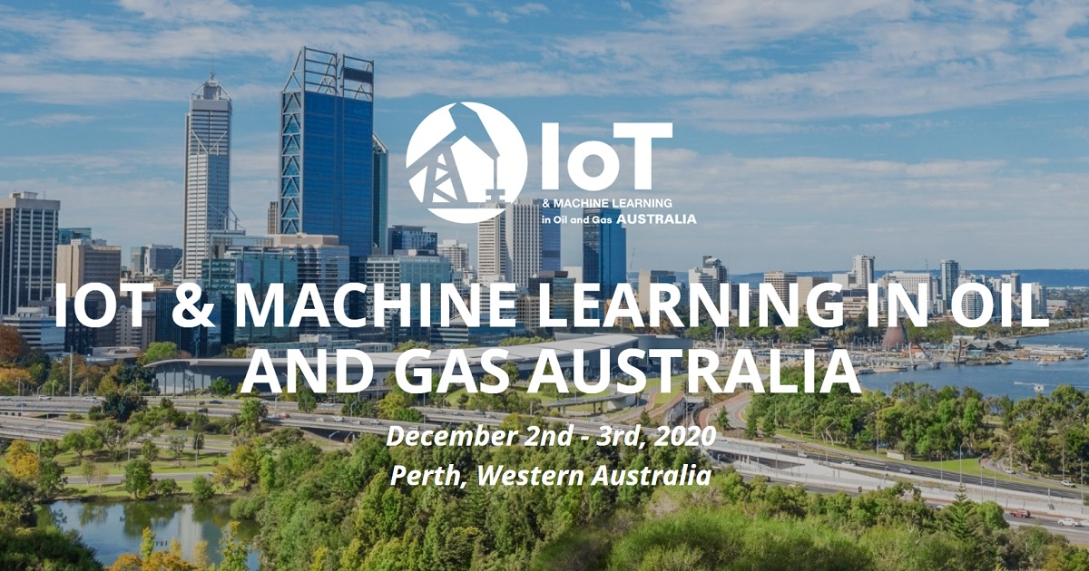 IoT & Machine Learning in Oil & Gas Australia 2020