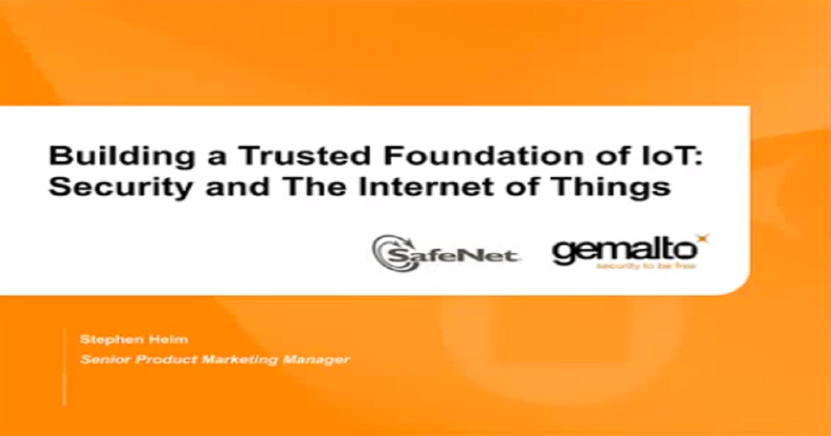 Building a Trusted Foundation of IoT: Security and the Internet of Things