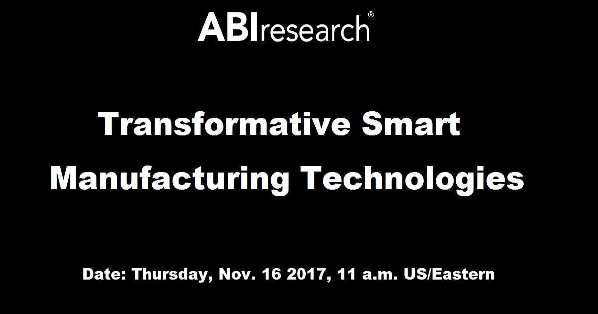 Transformative Smart Manufacturing Technologies