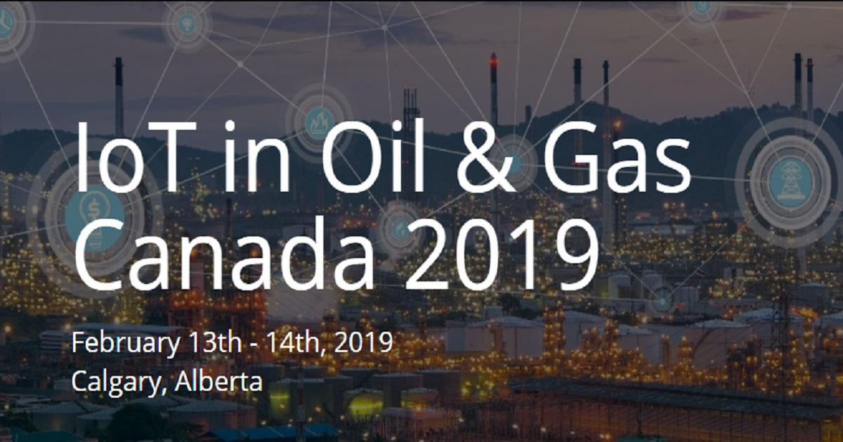 IoT in Oil & Gas Canada 2019