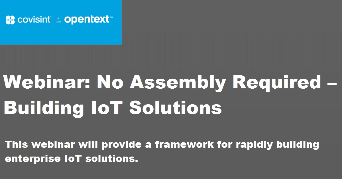 Webinar: No Assembly Required Building IoT Solutions