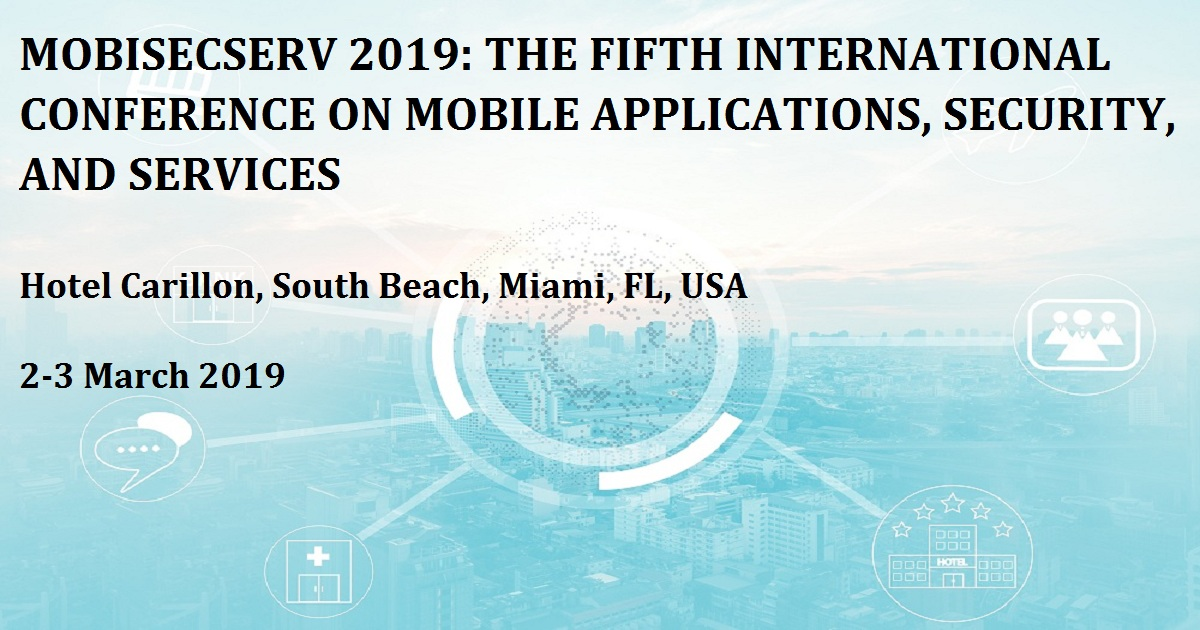 MOBISECSERV 2019: THE FIFTH INTERNATIONAL CONFERENCE ON MOBILE APPLICATIONS, SECURITY, AND SERVICES