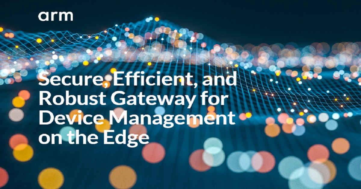 Secure, Efficient, and Robust Gateway for Device Management on the Edge