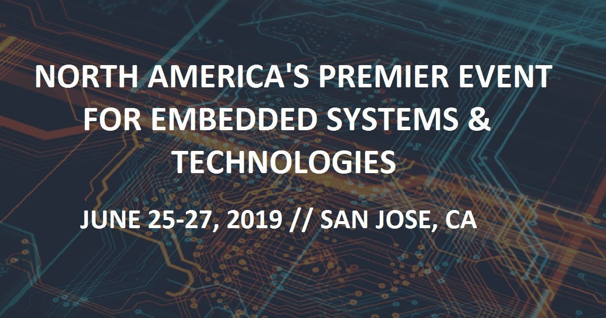 NORTH AMERICA'S PREMIER EVENT FOR EMBEDDED SYSTEMS & TECHNOLOGIES