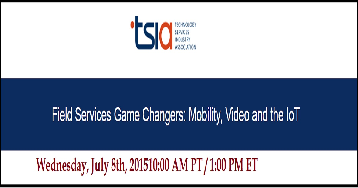 Field Services Game Changers: Mobility, Video and the IoT