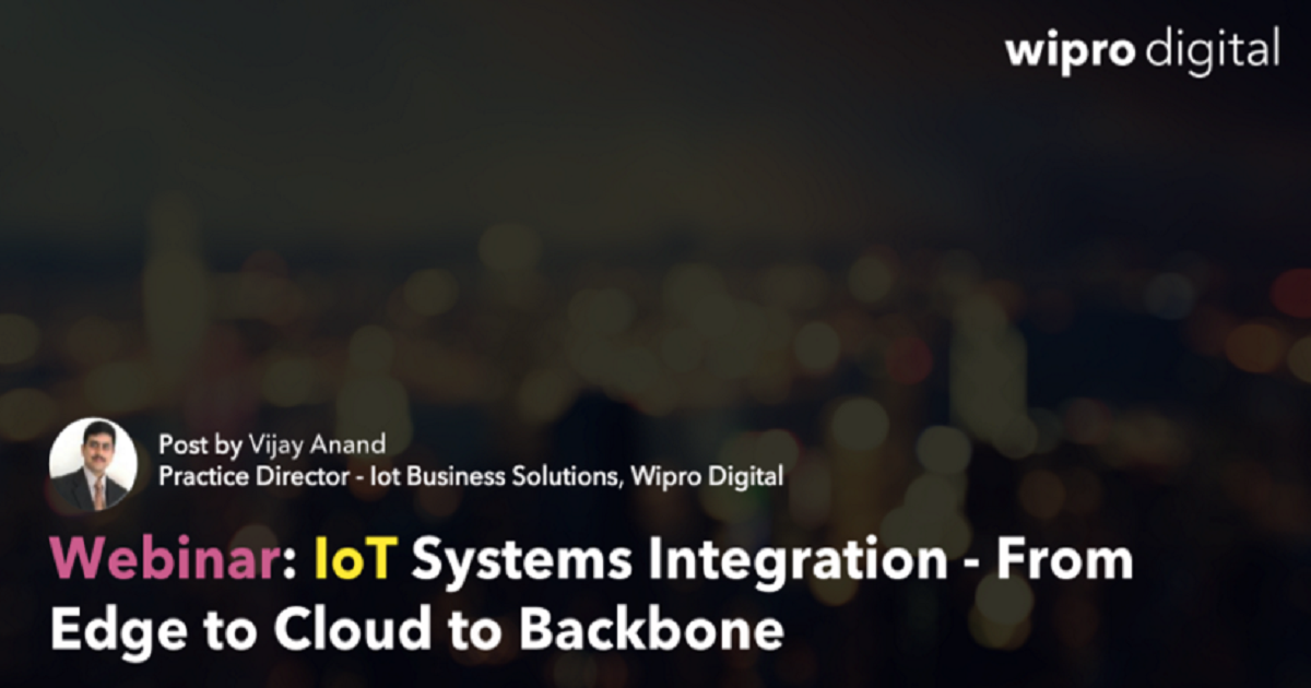 IoT Systems Integration from Edge to Cloud to Backbone