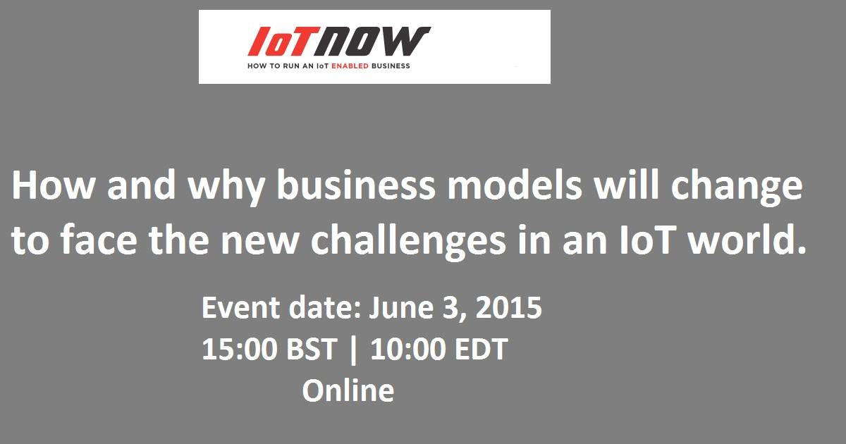 How and why business models will change to face the new challenges in an IoT world