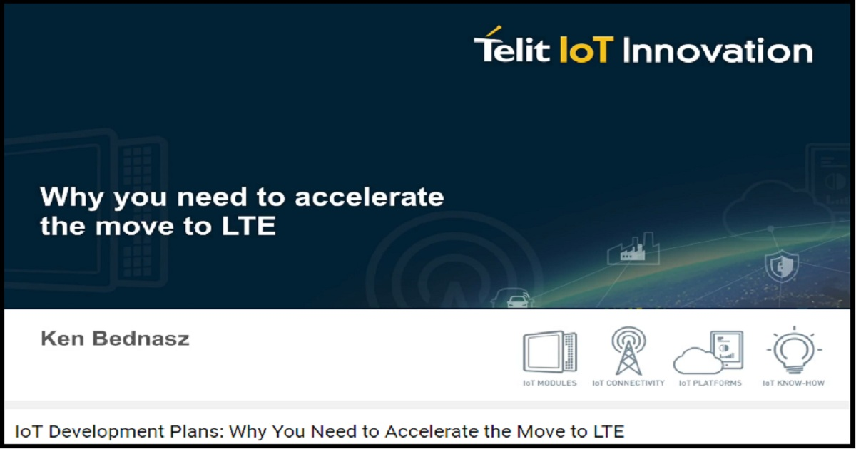 IoT Development Plans: Why You Need to Accelerate the Move to LTE