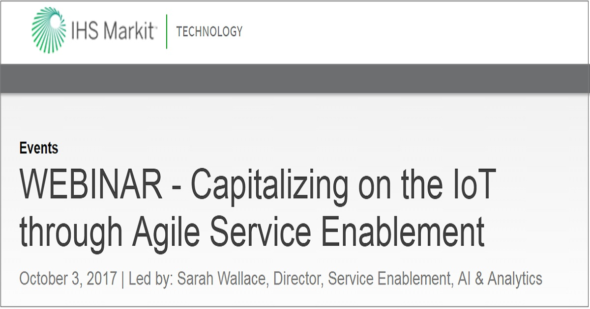 Capitalizing on the IoT through Agile Service Enablement