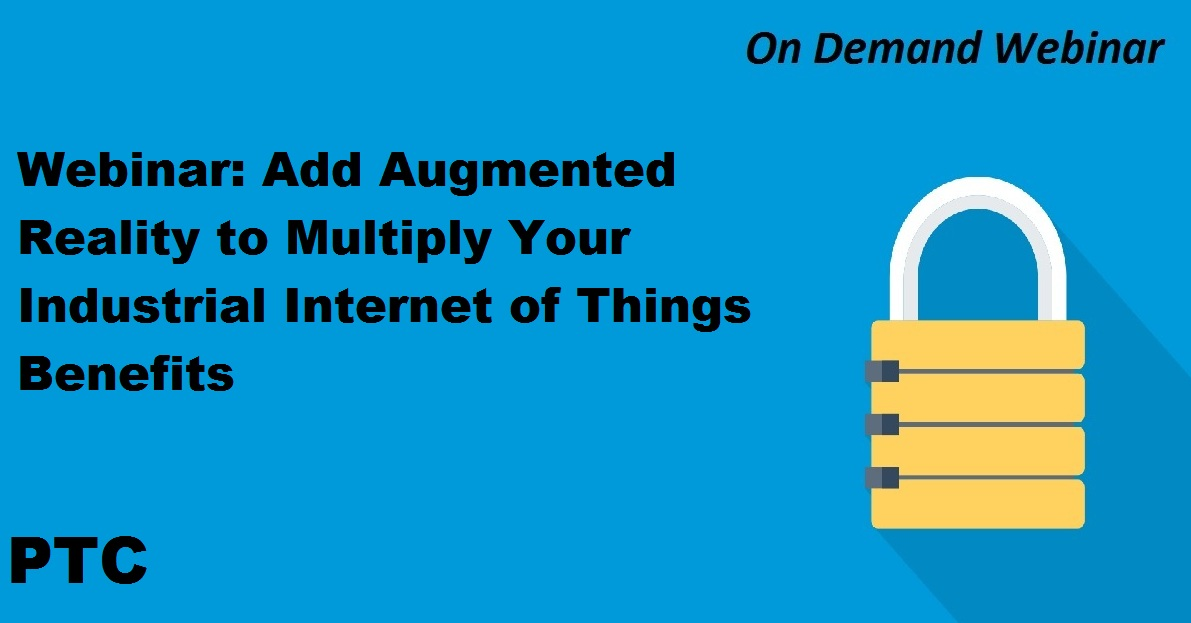 Add Augmented Reality to Multiply Your Industrial Internet of Things Benefits