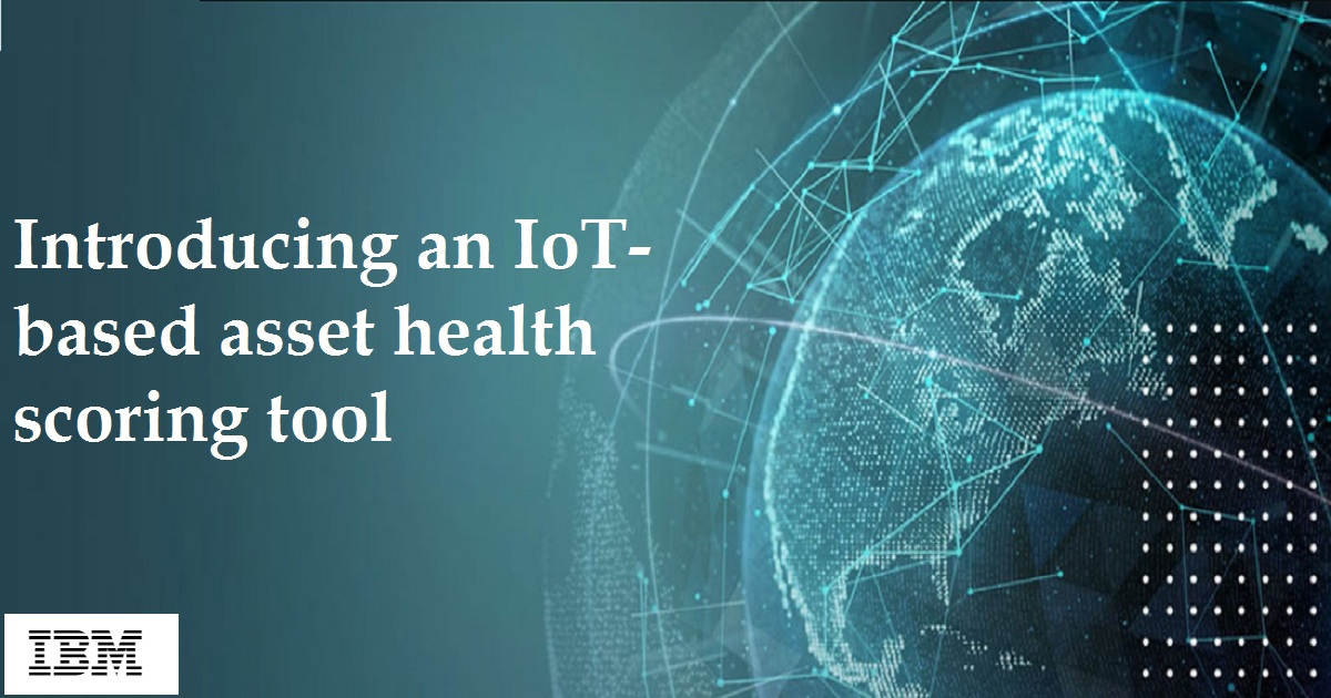 Introducing an IoT-based asset health scoring tool