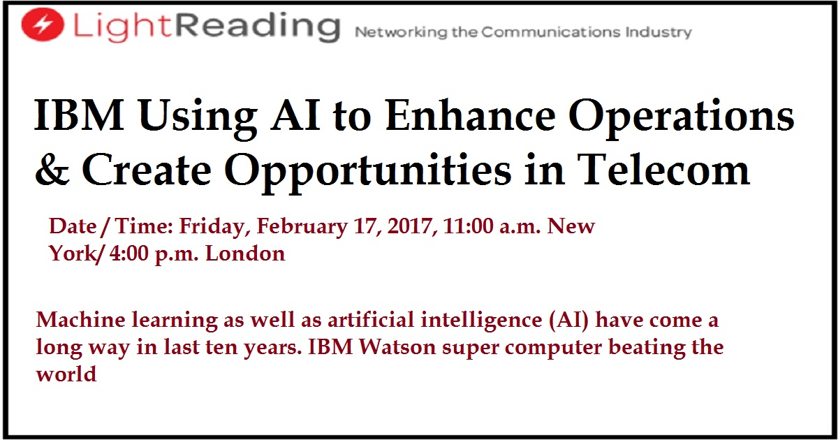 IBM Using AI to Enhance Operations & Create Opportunities in Telecom