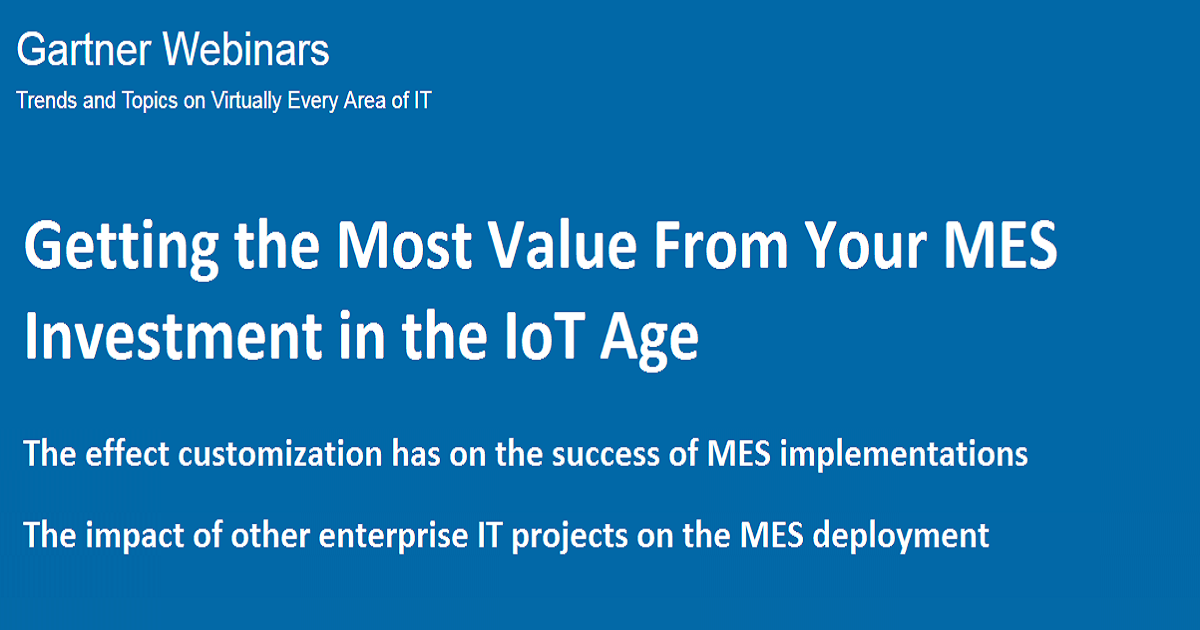 Getting the Most Value From Your MES Investment in the IoT Age