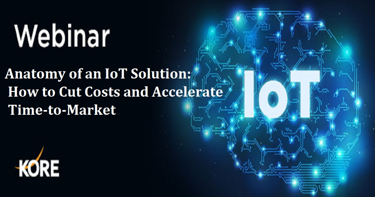 Anatomy of an IoT Solution: How to Cut Costs and Accelerate Time-to-Market