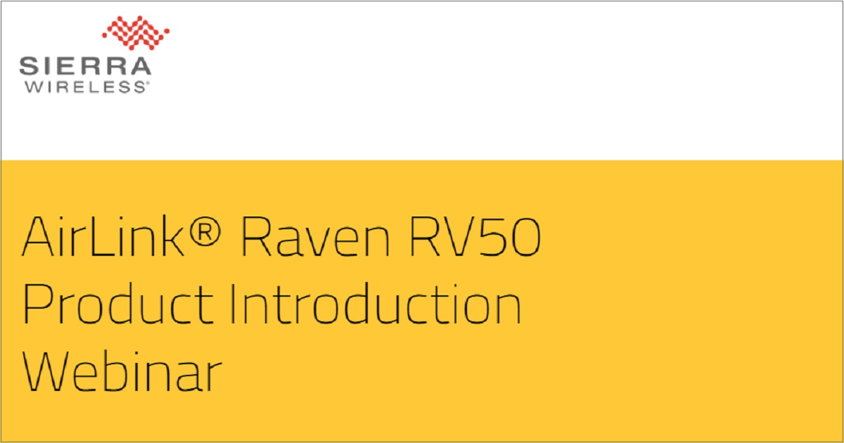 AirLink Raven RV50 Product Introduction Webinar