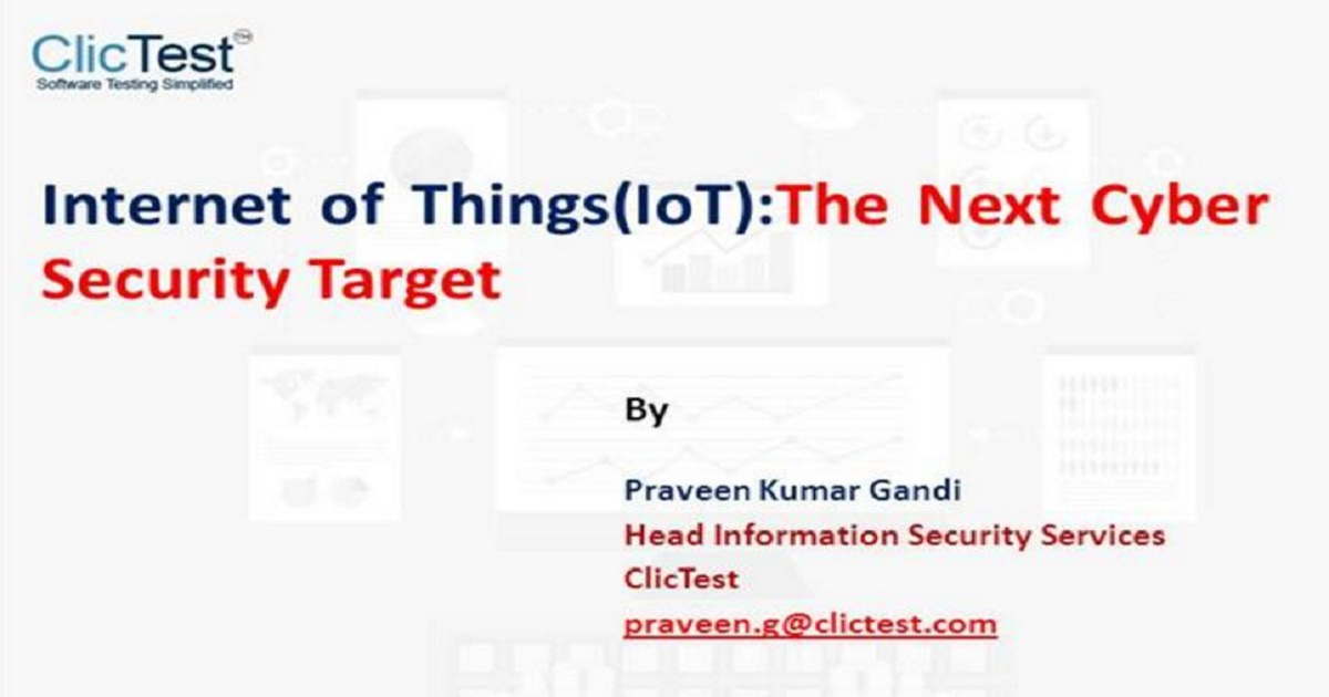 Webinar on Internet of Things(IoT): The Next Cyber Security Target