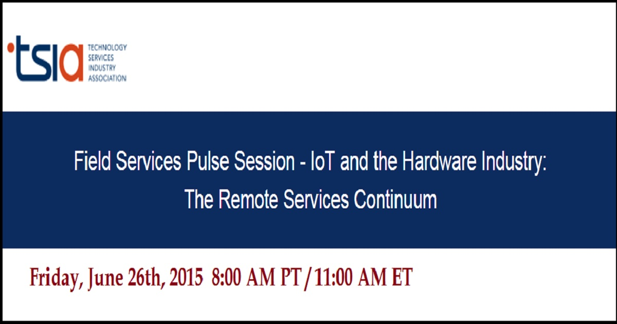 Field Services Pulse Session - IoT and the Hardware Industry: The Remote Services Continuum