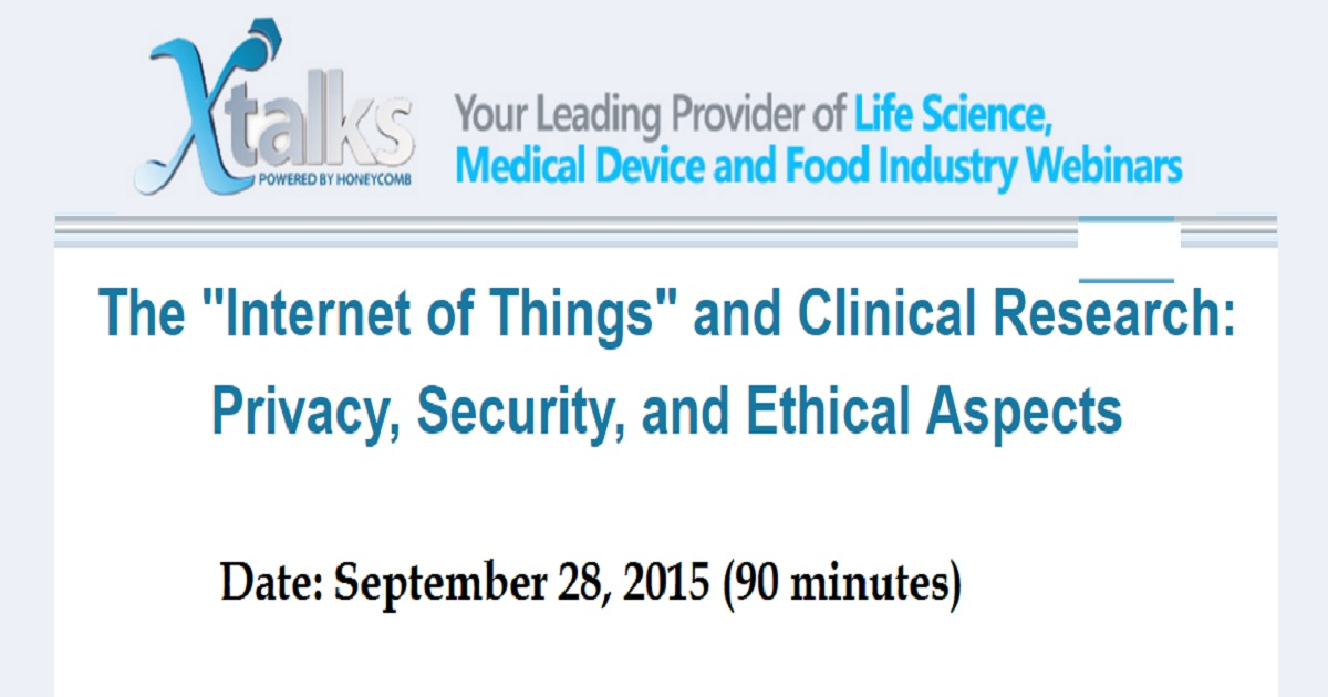 "THE ""INTERNET OF THINGS"" AND CLINICAL RESEARCH: PRIVACY, SECURITY, AND ETHICAL ASPECTS"
