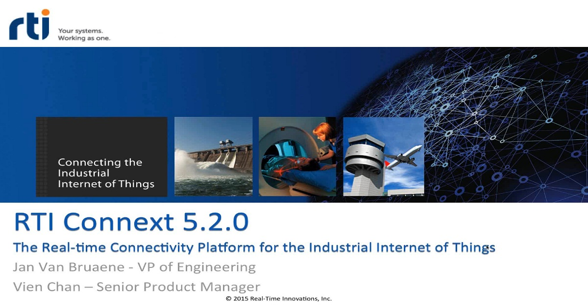 TechTalk: Connext DDS 5.2 - Faster and Easier Development of Industrial Internet Systems and Applications