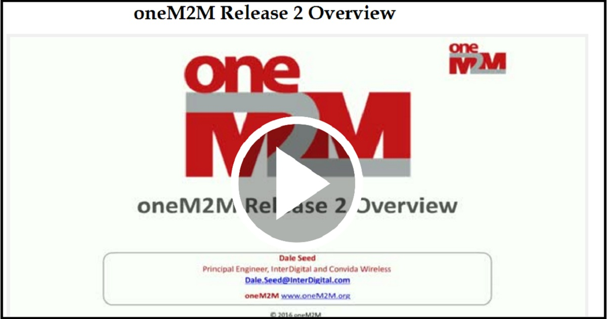 oneM2M Release 2 Overview