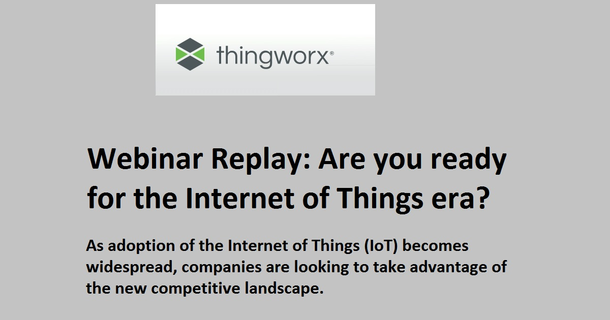Webinar Replay: Are you ready for the Internet of Things era?