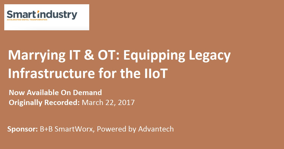 Marrying IT & OT: Equipping Legacy Infrastructure for the IIoT