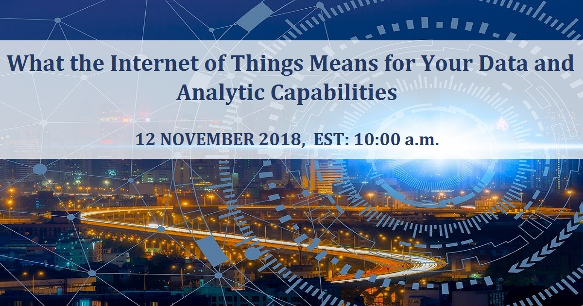 What the Internet of Things Means for Your Data and Analytics Capabilities
