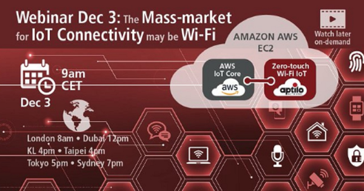 The mass-market for IoT connectivity may be Wi-Fi - Aptilo Zero-touch Wi-Fi IoT Connectivity is leading the way