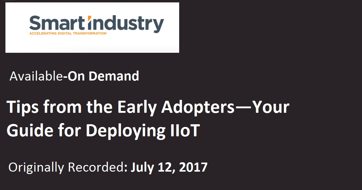 Tips from the Early Adopters Your Guide for Deploying IIoT