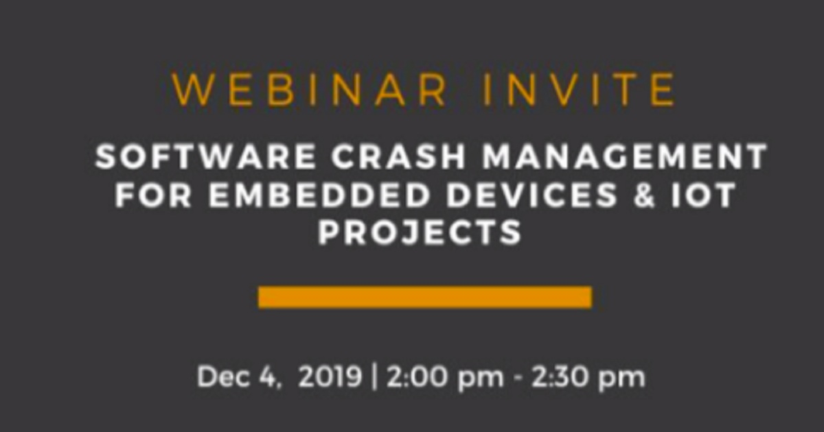 Software Crash Management for Embedded Devices and IOT Projects
