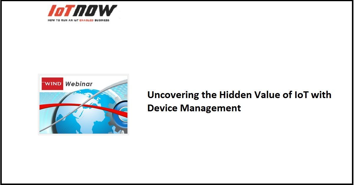 Uncovering the Hidden Value of IoT with Device Management