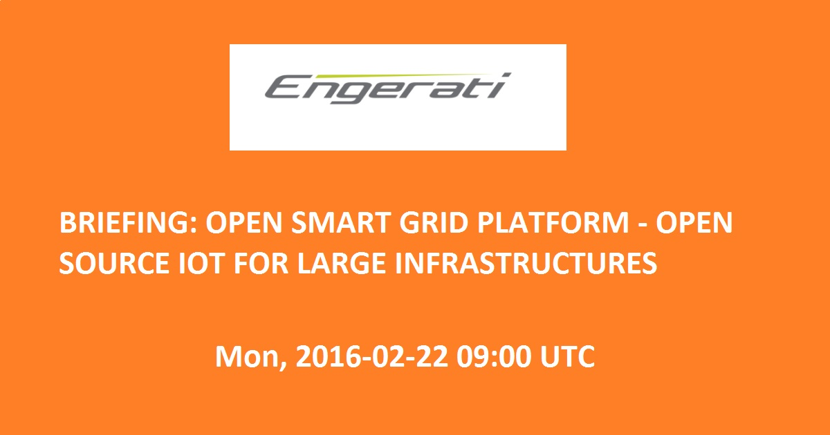 Briefing: Open Smart Grid Platform - Open Source IoT For Large Infrastructures
