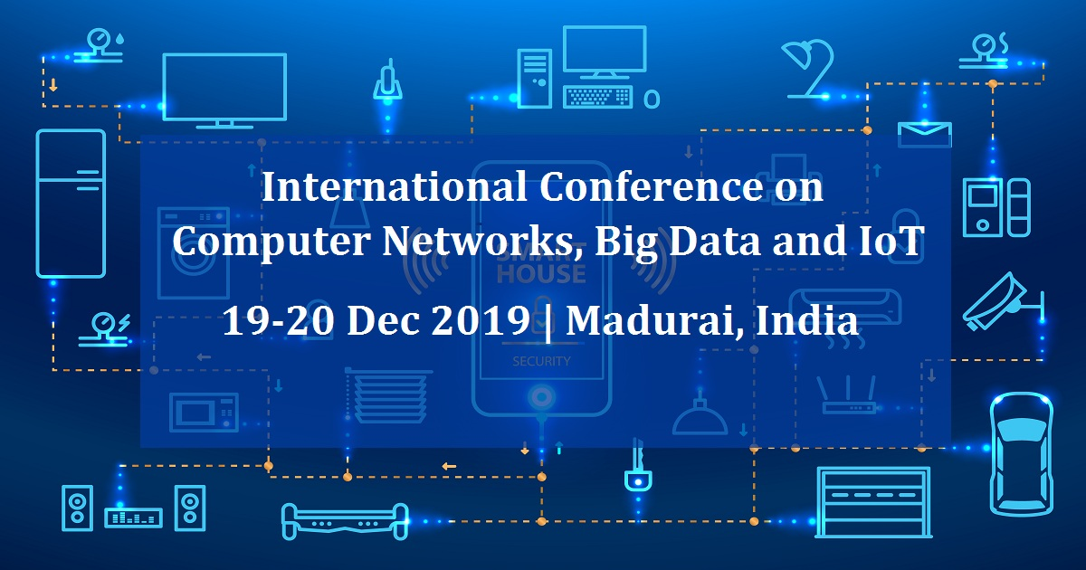 International Conference on Computer Networks, Big Data and IoT