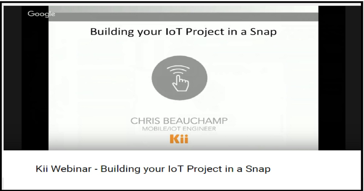 Kii Webinar - Building your IoT Project in a Snap