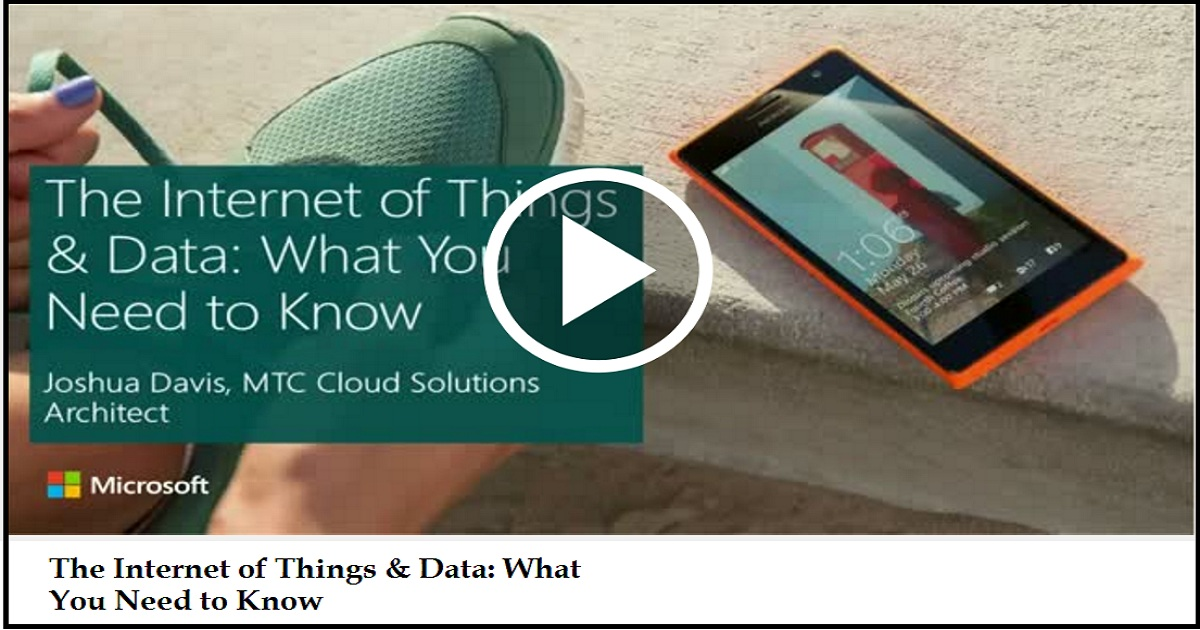 The Internet of Things & Data: What You Need to Know