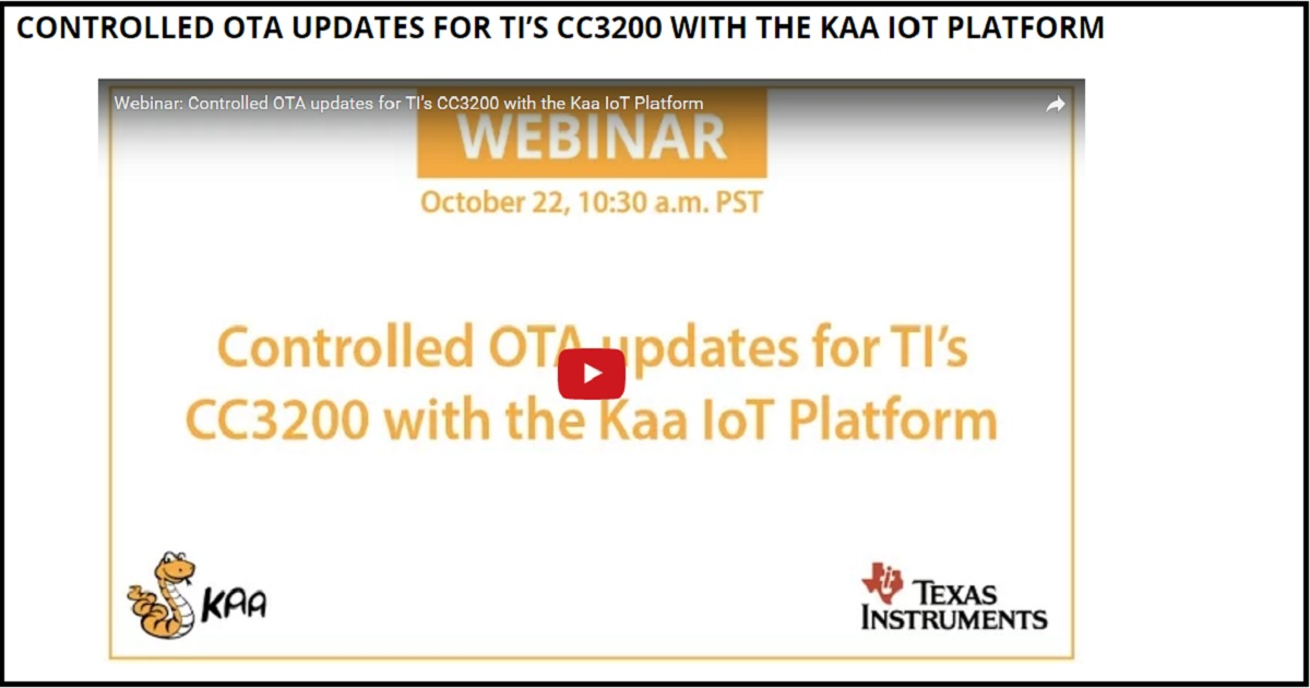 CONTROLLED OTA UPDATES FOR TI'S CC3200 WITH THE KAA IOT PLATFORM