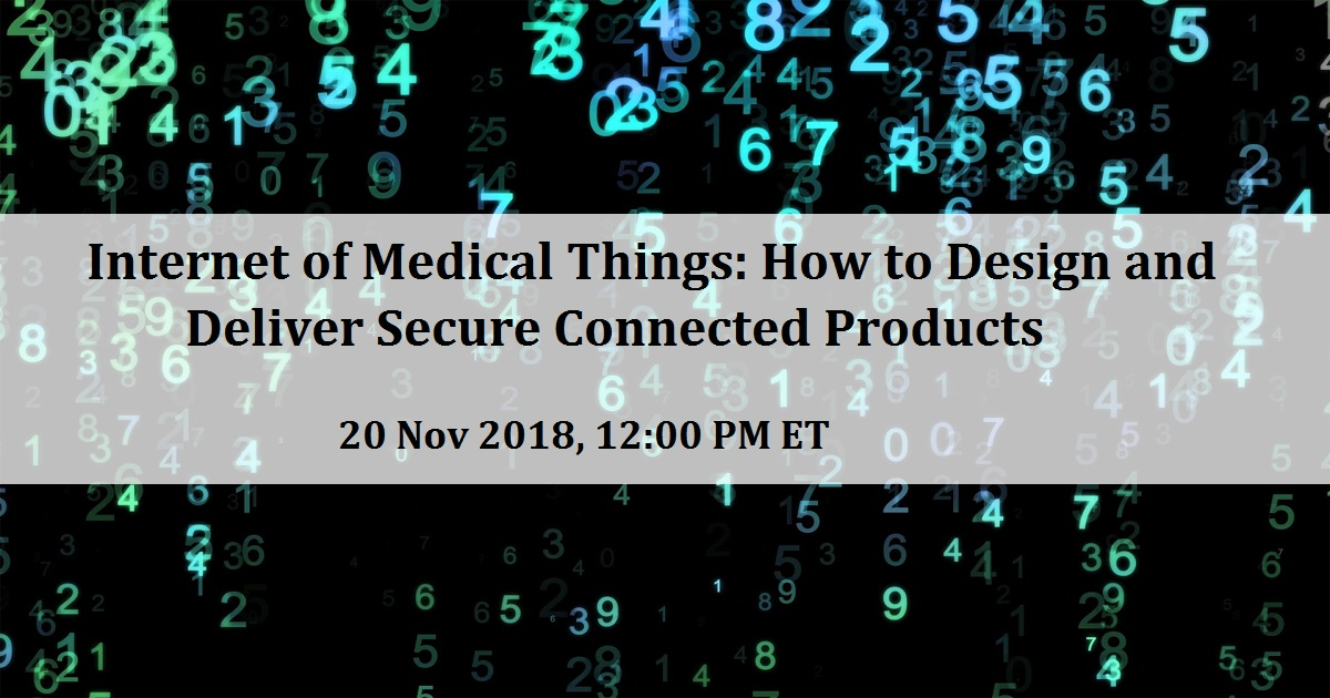 Internet of Medical Things: How to Design and Deliver Secure Connected Products