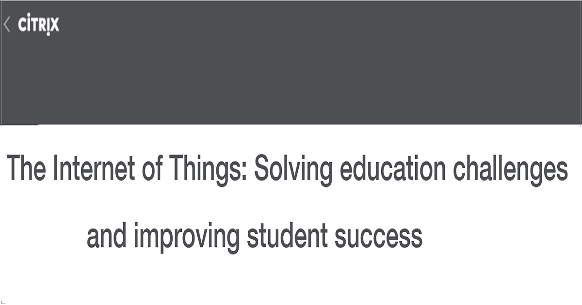 Internet of Things: Solving Education Challenges and Improving Student Success