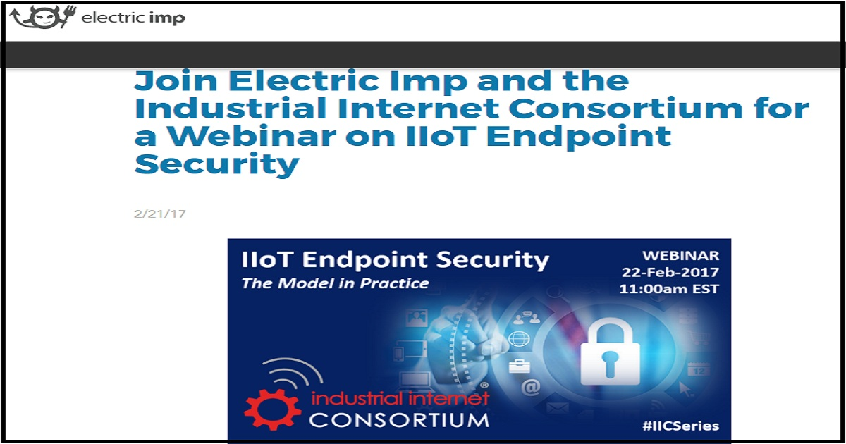 Join Electric Imp and the Industrial Internet Consortium for a Webinar on IIoT Endpoint Security