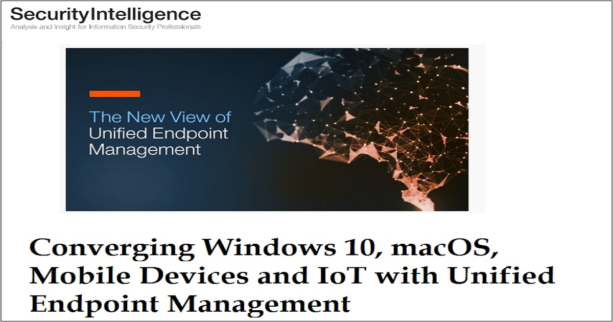 Converging Windows 10, macOS, Mobile Devices and IoT with Unified Endpoint Management