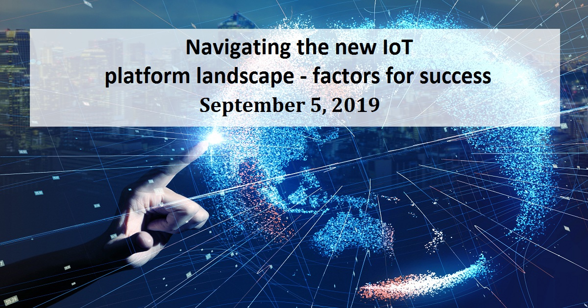 Navigating the new IoT platform landscape - factors for success
