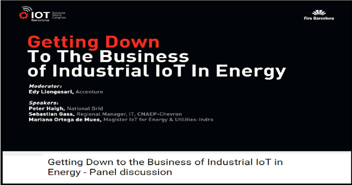 Getting Down to the Business of Industrial IoT in Energy - Panel discussion