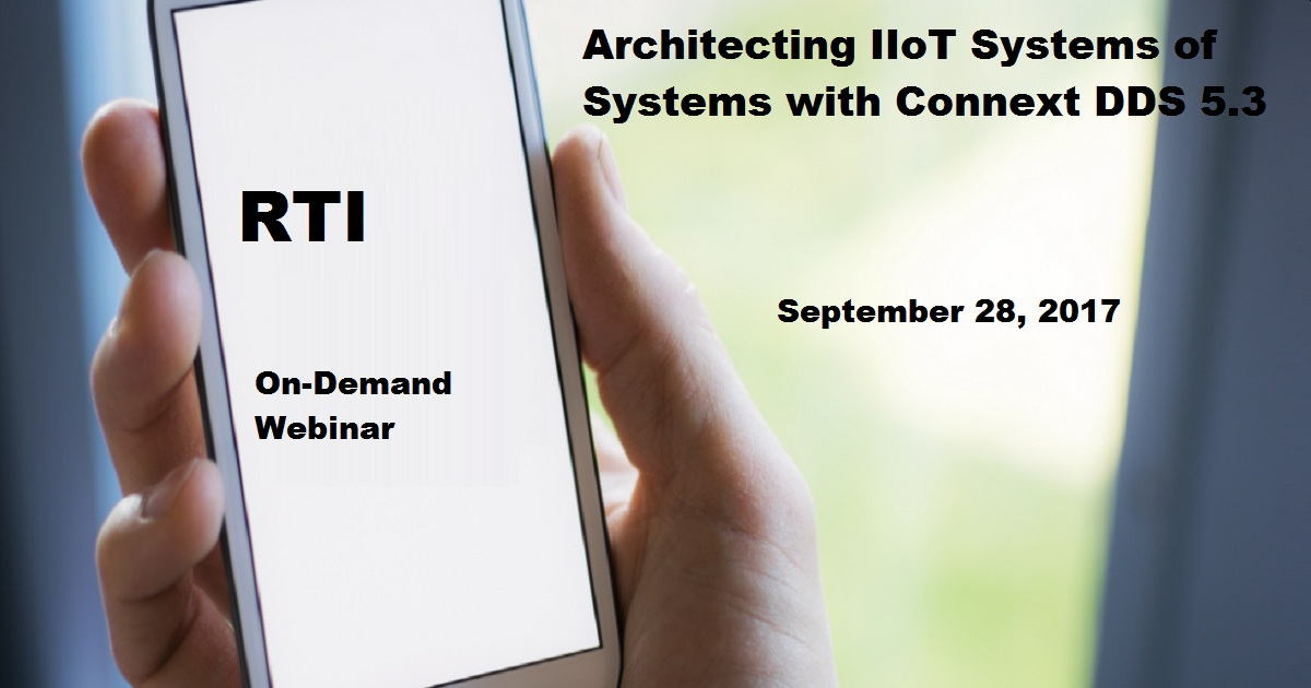 Architecting IIoT Systems of Systems with Connext DDS 5.3
