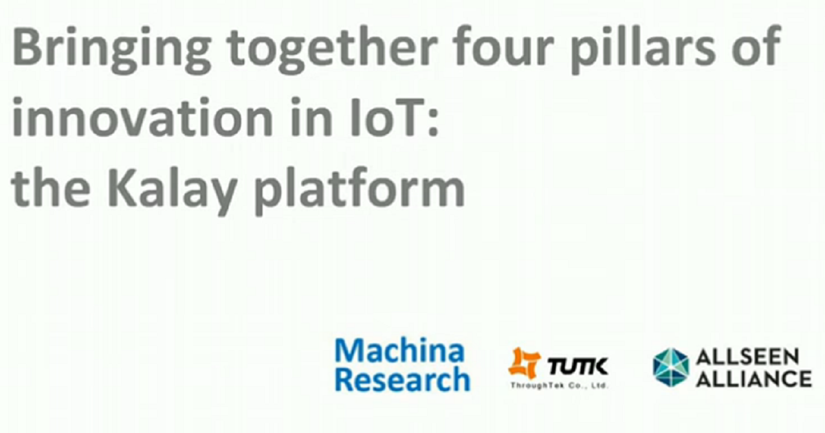 Bringing together four pillars of innovation in IoT: the Kalay platform