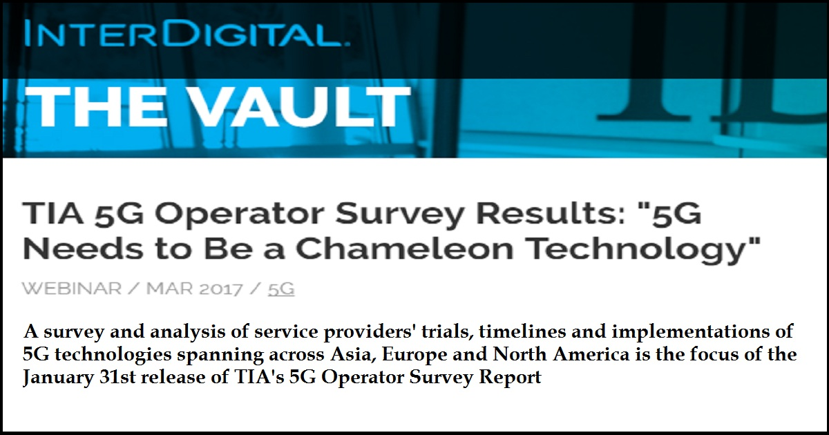 "TIA 5G Operator Survey Results: ""5G Needs to Be a Chameleon Technology"""