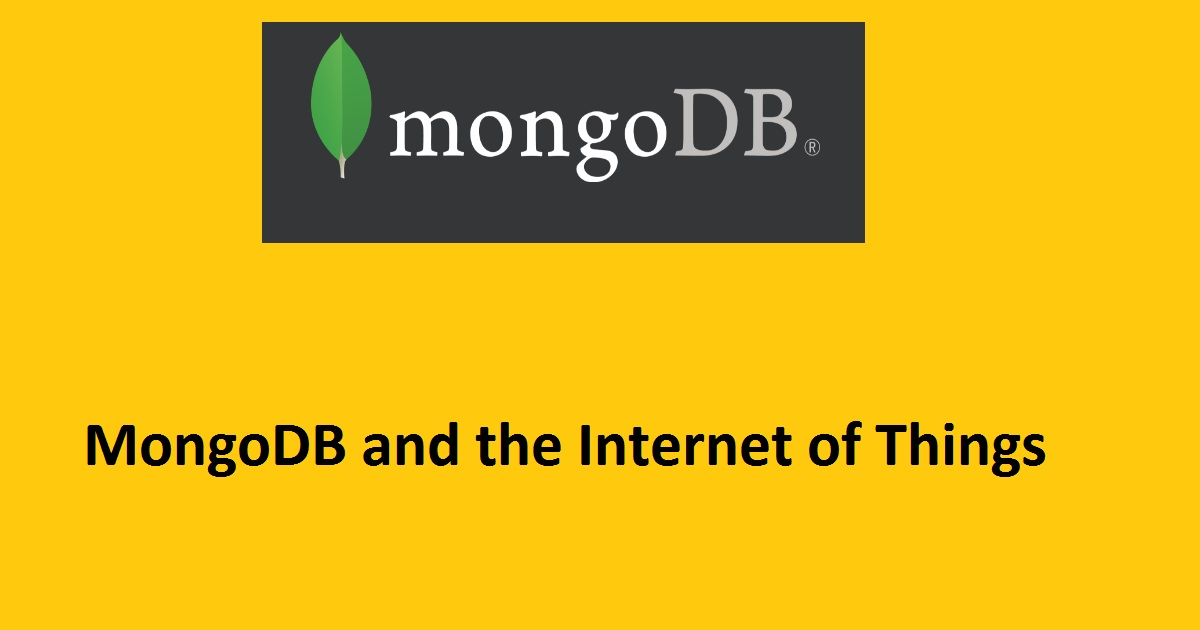 MongoDB and the Internet of Things