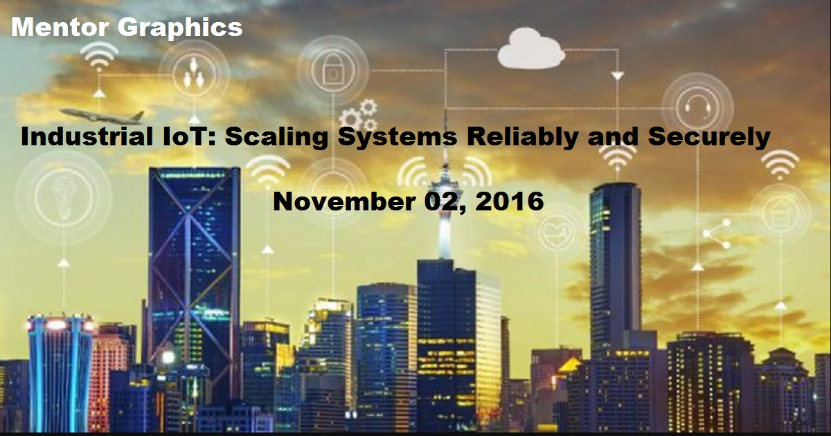 Industrial IoT: Scaling Systems Reliably and Securely