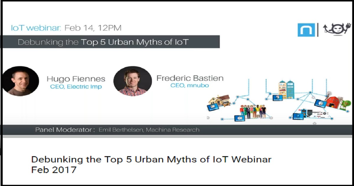 Debunking the Top 5 Urban Myths of IoT